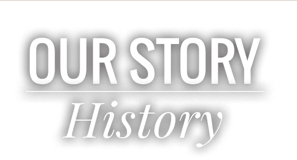 Our Story | History
